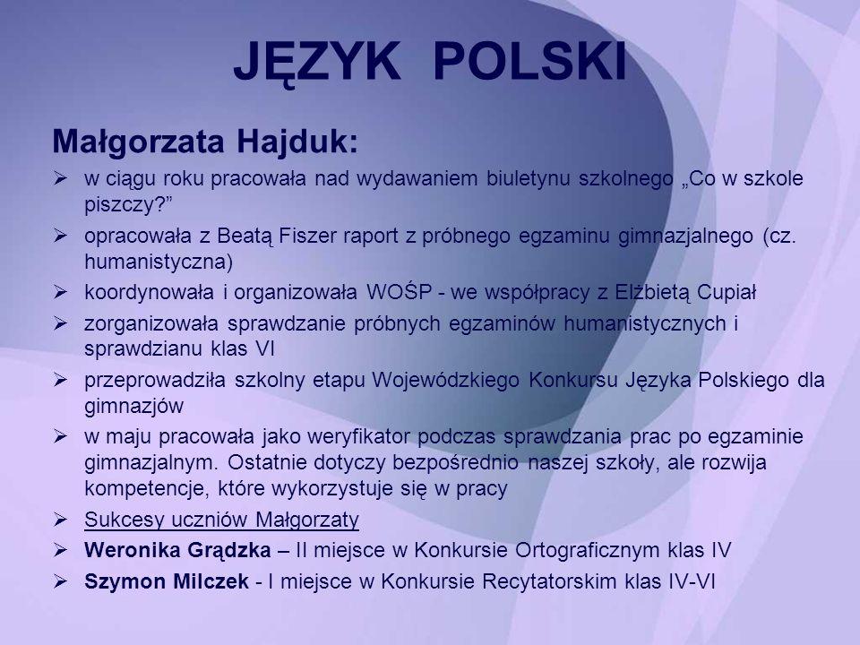 JĘZYK POLSKI Małgorzata Hajduk:
