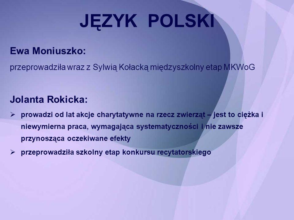 JĘZYK POLSKI Ewa Moniuszko: Jolanta Rokicka: