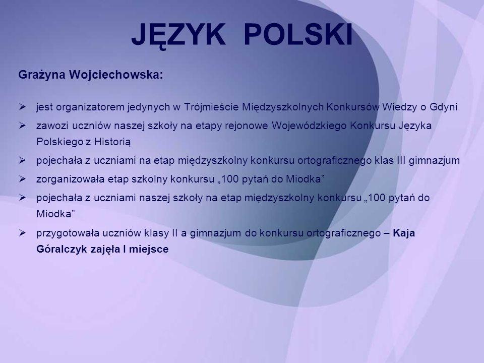 JĘZYK POLSKI Grażyna Wojciechowska: