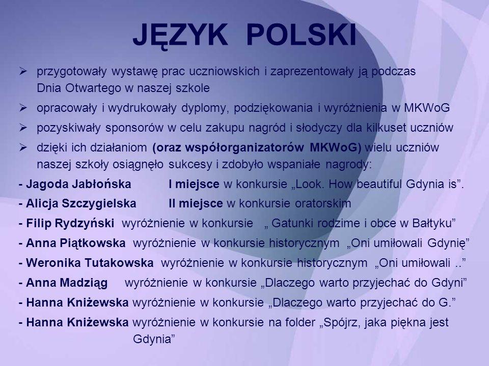 JĘZYK POLSKI przygotowały wystawę prac uczniowskich i zaprezentowały ją podczas Dnia Otwartego w naszej szkole.
