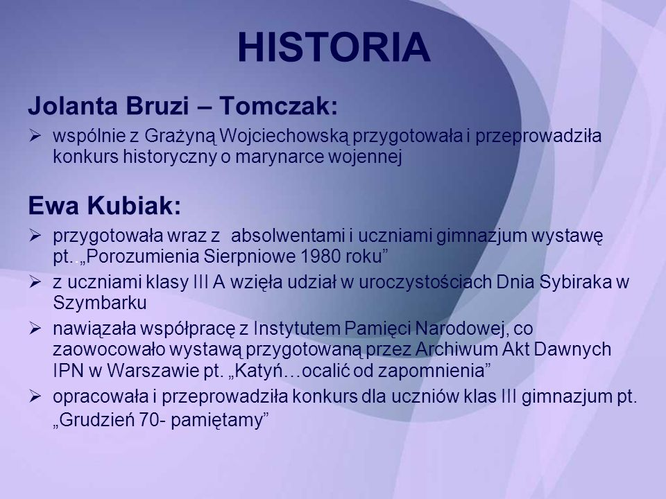 HISTORIA Jolanta Bruzi – Tomczak: Ewa Kubiak:
