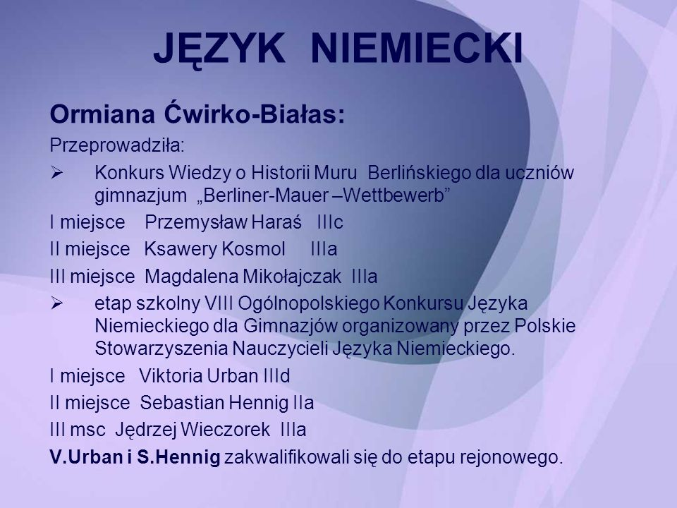 JĘZYK NIEMIECKI Ormiana Ćwirko-Białas: Przeprowadziła: