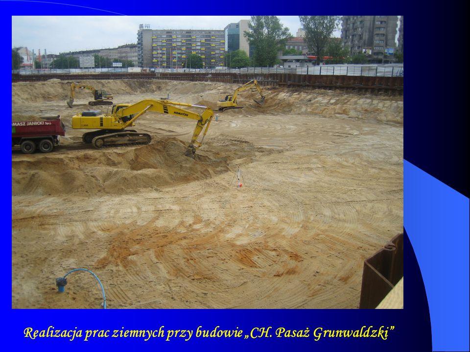 """Realizacja prac ziemnych przy budowie """"CH. Pasaż Grunwaldzki"""