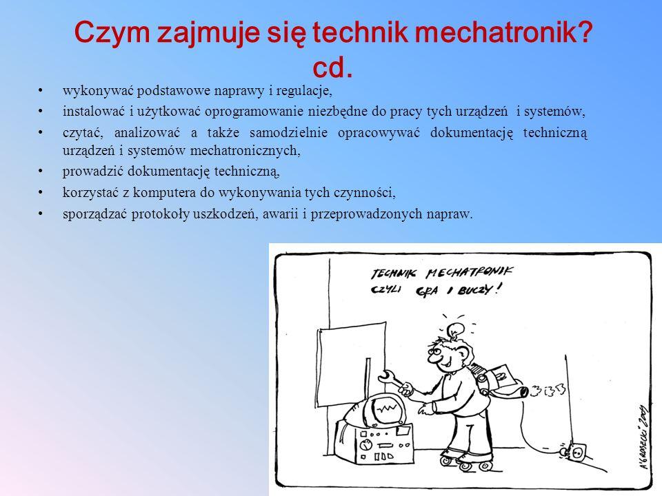 Czym zajmuje się technik mechatronik cd.