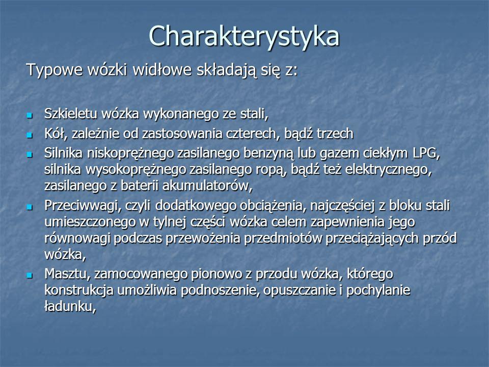 Charakterystyka Typowe wózki widłowe składają się z: