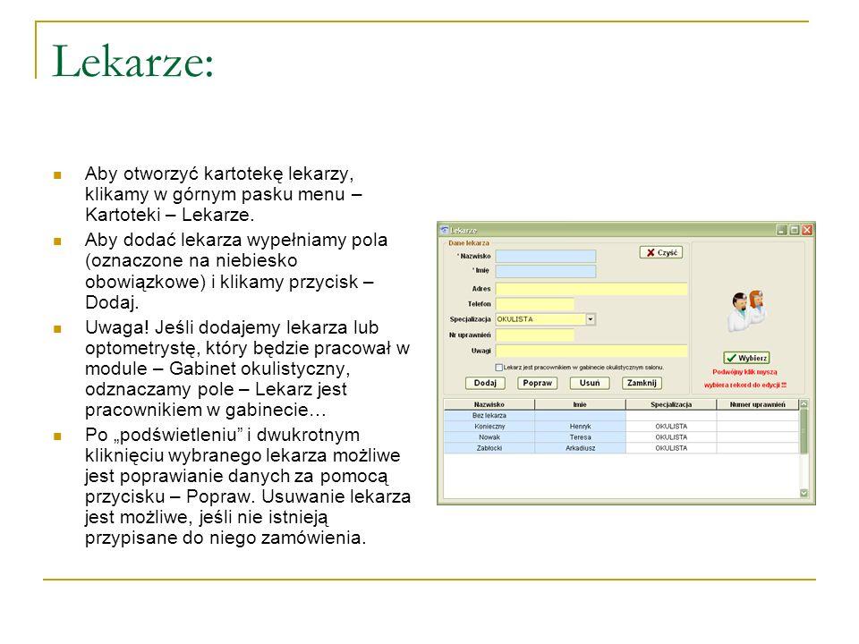 Lekarze: Aby otworzyć kartotekę lekarzy, klikamy w górnym pasku menu – Kartoteki – Lekarze.