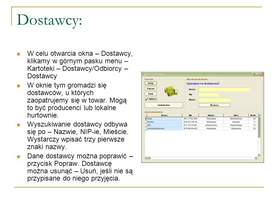 Dostawcy: W celu otwarcia okna – Dostawcy, klikamy w górnym pasku menu – Kartoteki – Dostawcy/Odbiorcy – Dostawcy.