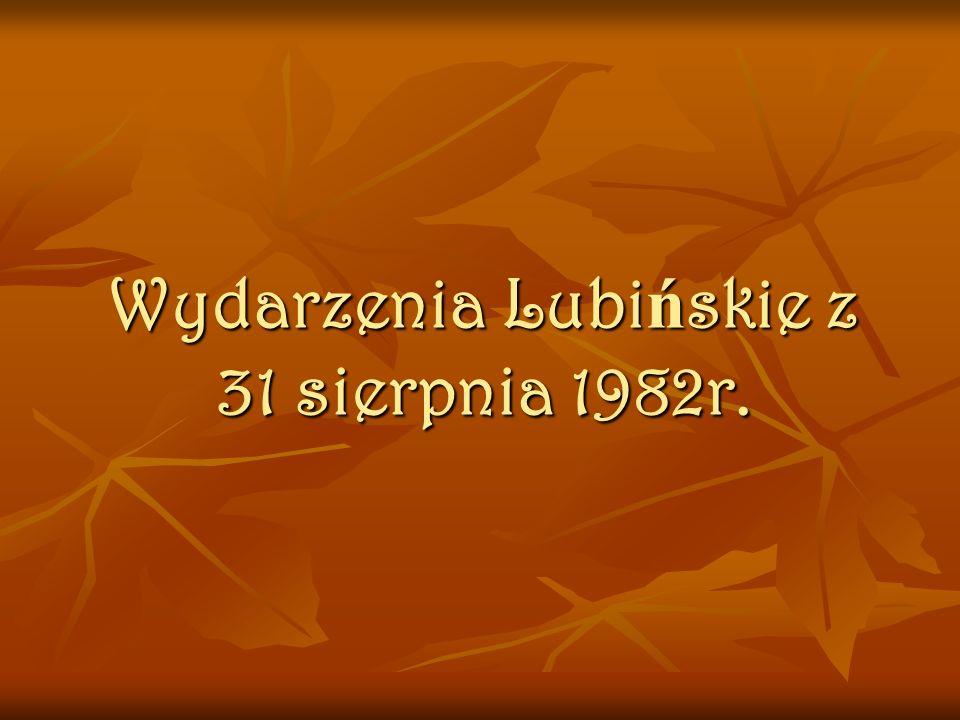 Wydarzenia Lubińskie z 31 sierpnia 1982r.