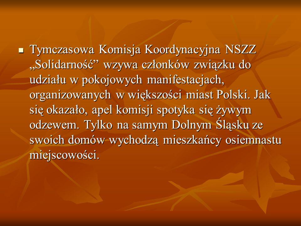 """Tymczasowa Komisja Koordynacyjna NSZZ """"Solidarność wzywa członków związku do udziału w pokojowych manifestacjach, organizowanych w większości miast Polski."""