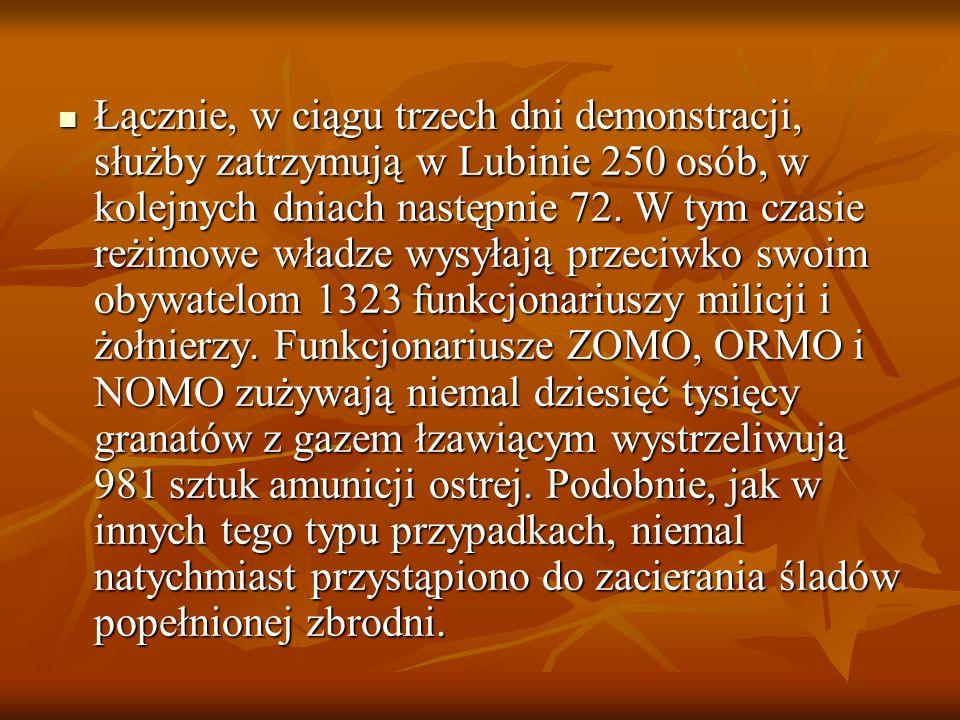 Łącznie, w ciągu trzech dni demonstracji, służby zatrzymują w Lubinie 250 osób, w kolejnych dniach następnie 72.