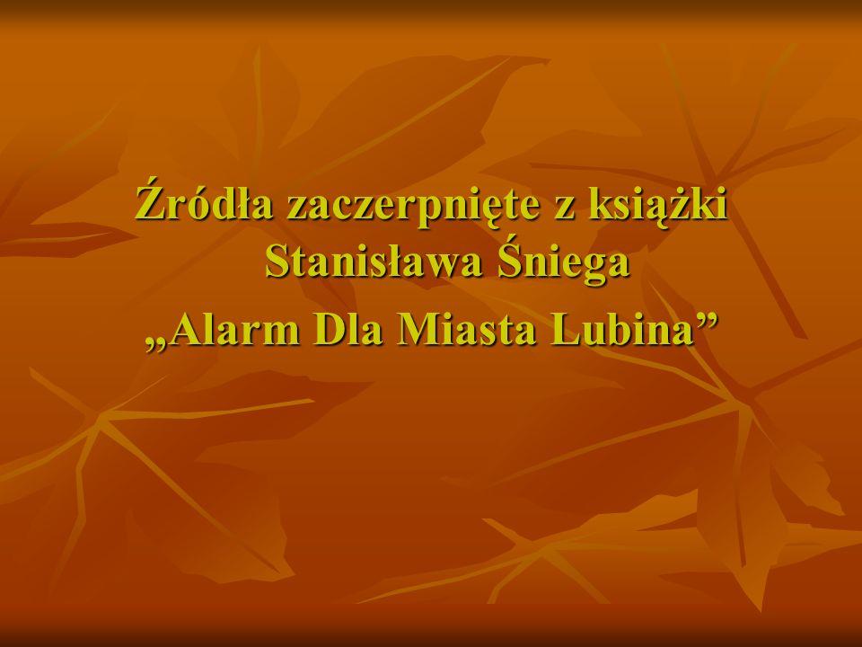 Źródła zaczerpnięte z książki Stanisława Śniega