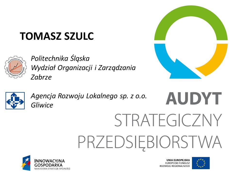 TOMASZ SZULC Politechnika Śląska Wydział Organizacji i Zarządzania