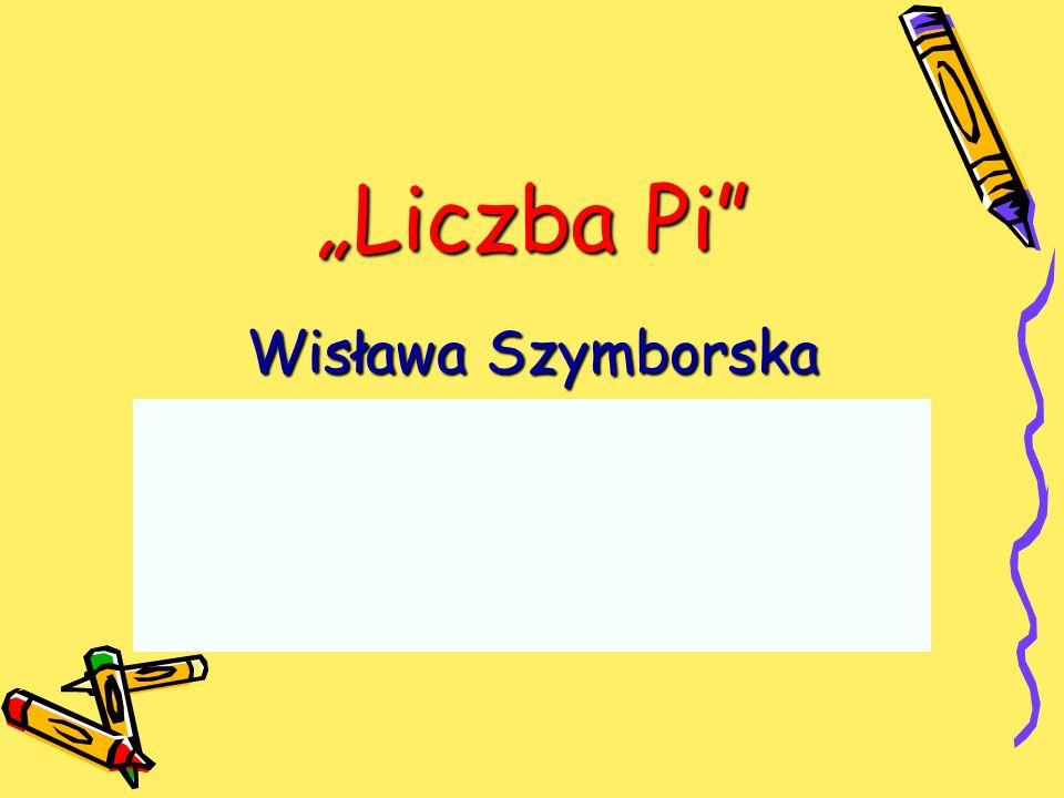 """""""Liczba Pi Wisława Szymborska"""