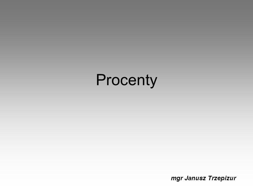 Procenty mgr Janusz Trzepizur