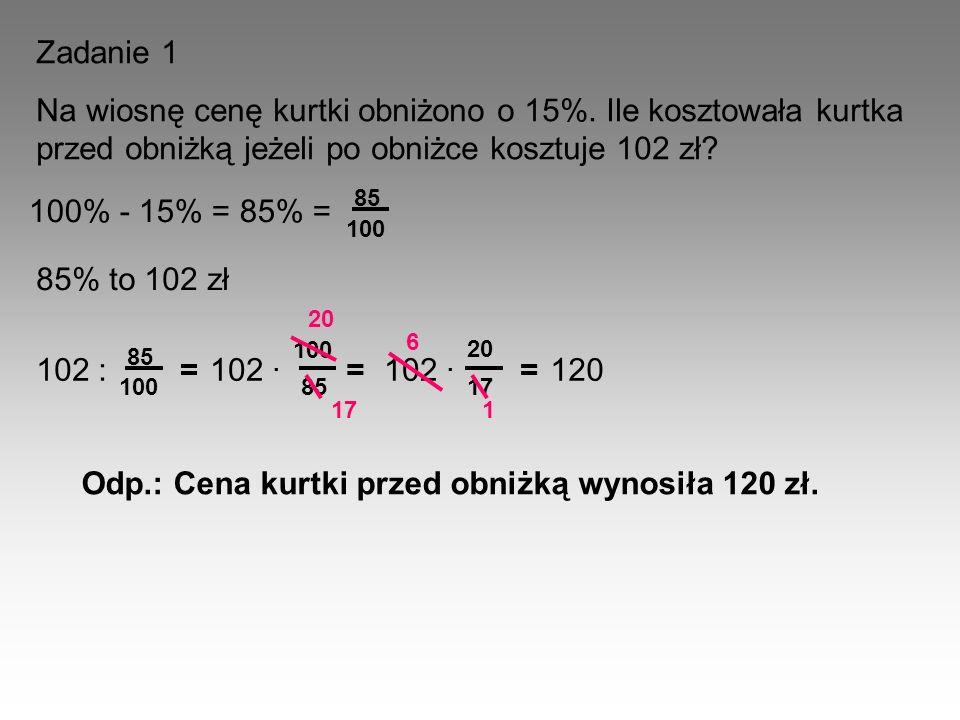 Odp.: Cena kurtki przed obniżką wynosiła 120 zł.
