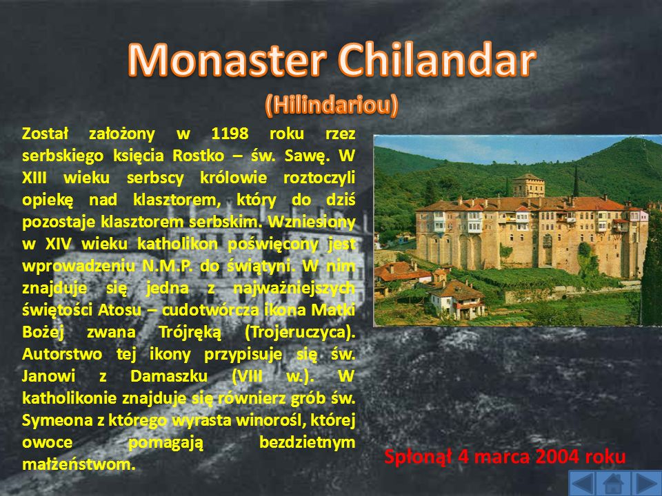 Monaster Chilandar (Hilindariou) Spłonął 4 marca 2004 roku