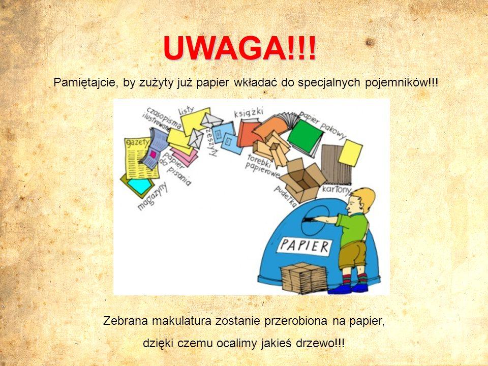 Pamiętajcie, by zużyty już papier wkładać do specjalnych pojemników!!!