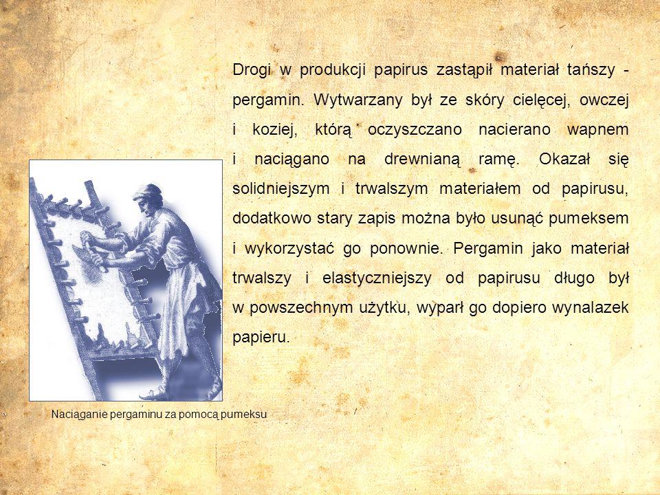 Drogi w produkcji papirus zastąpił materiał tańszy - pergamin