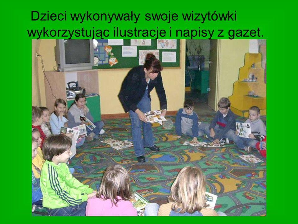 Dzieci wykonywały swoje wizytówki wykorzystując ilustracje i napisy z gazet.