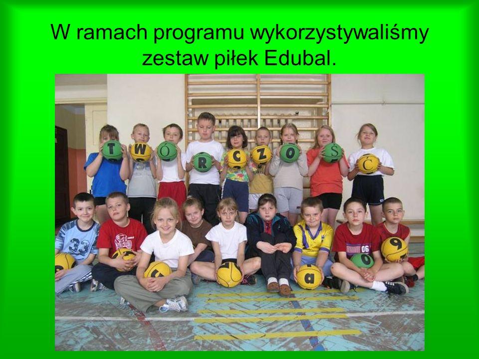 W ramach programu wykorzystywaliśmy zestaw piłek Edubal.