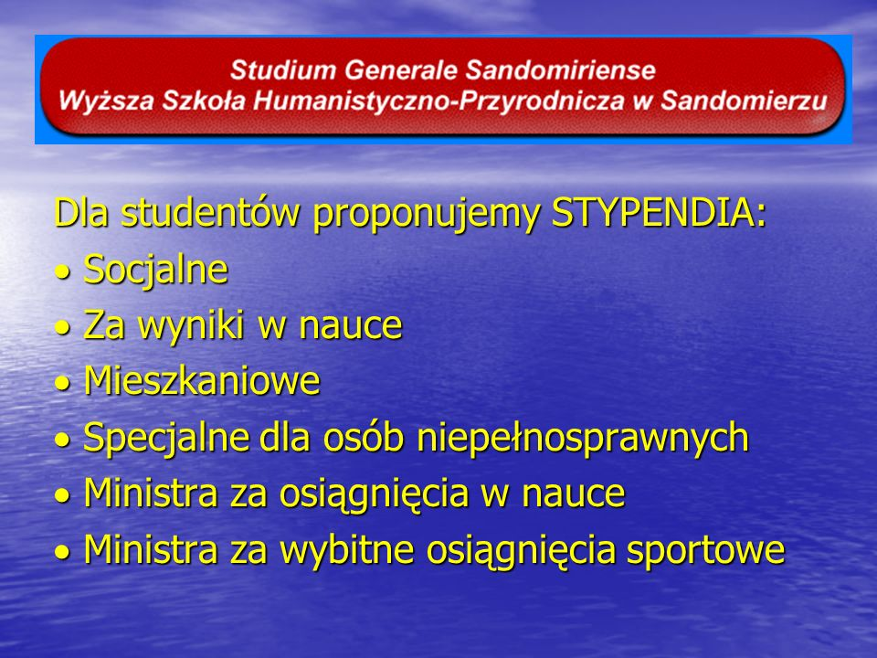 Dla studentów proponujemy STYPENDIA: