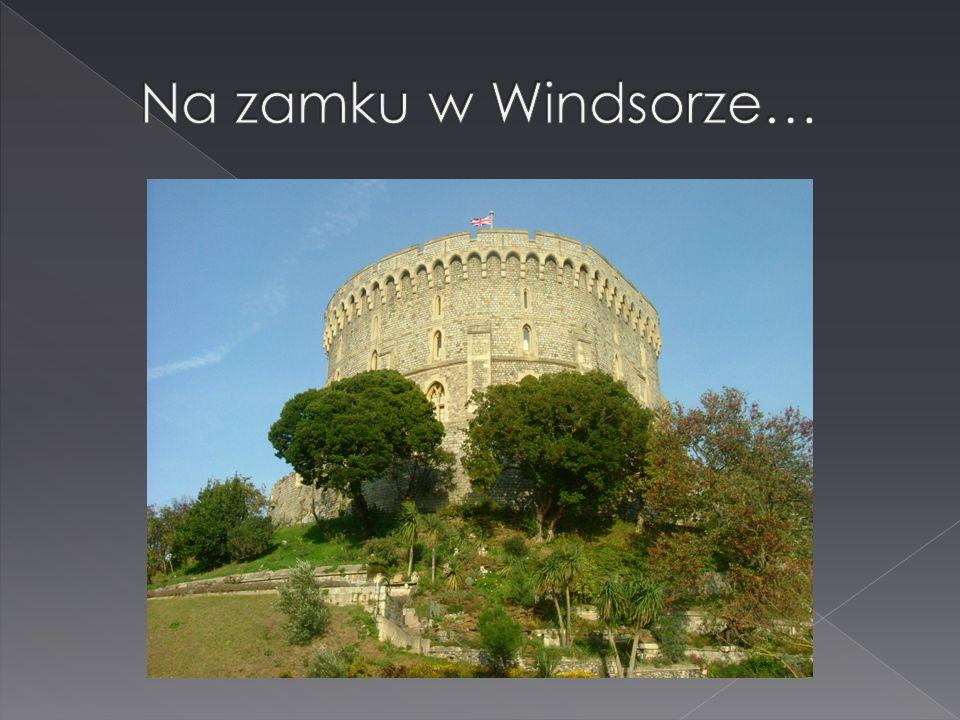 Na zamku w Windsorze…