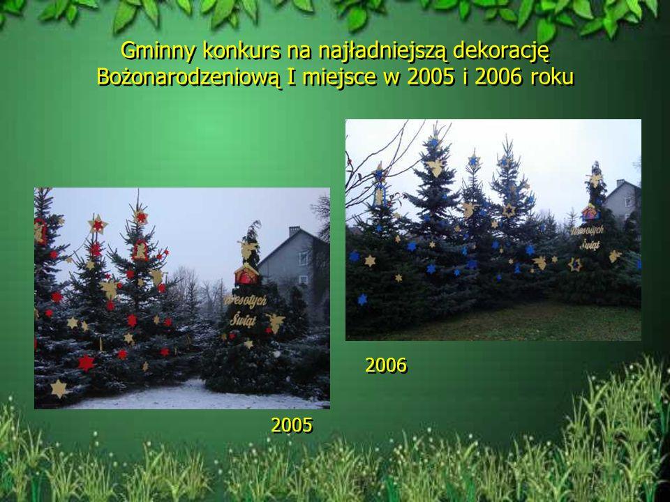 Gminny konkurs na najładniejszą dekorację Bożonarodzeniową I miejsce w 2005 i 2006 roku