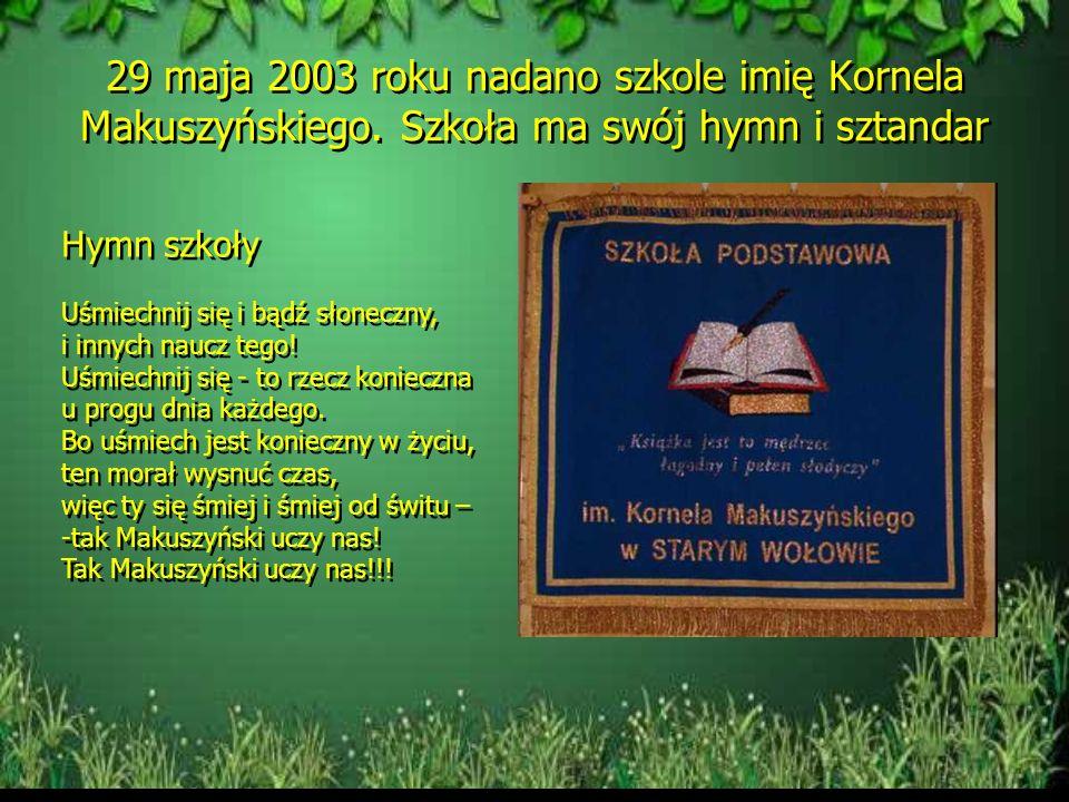 29 maja 2003 roku nadano szkole imię Kornela Makuszyńskiego