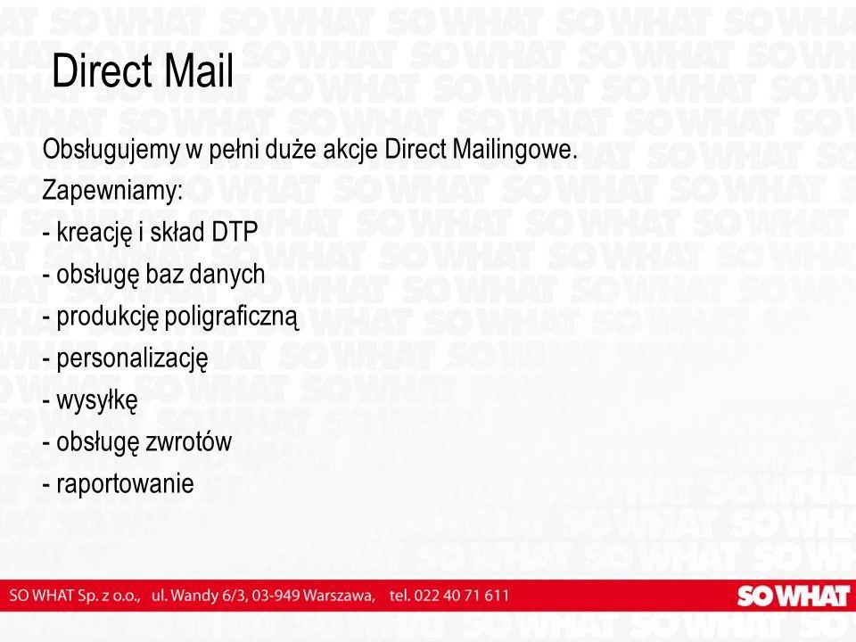 Direct Mail Obsługujemy w pełni duże akcje Direct Mailingowe.