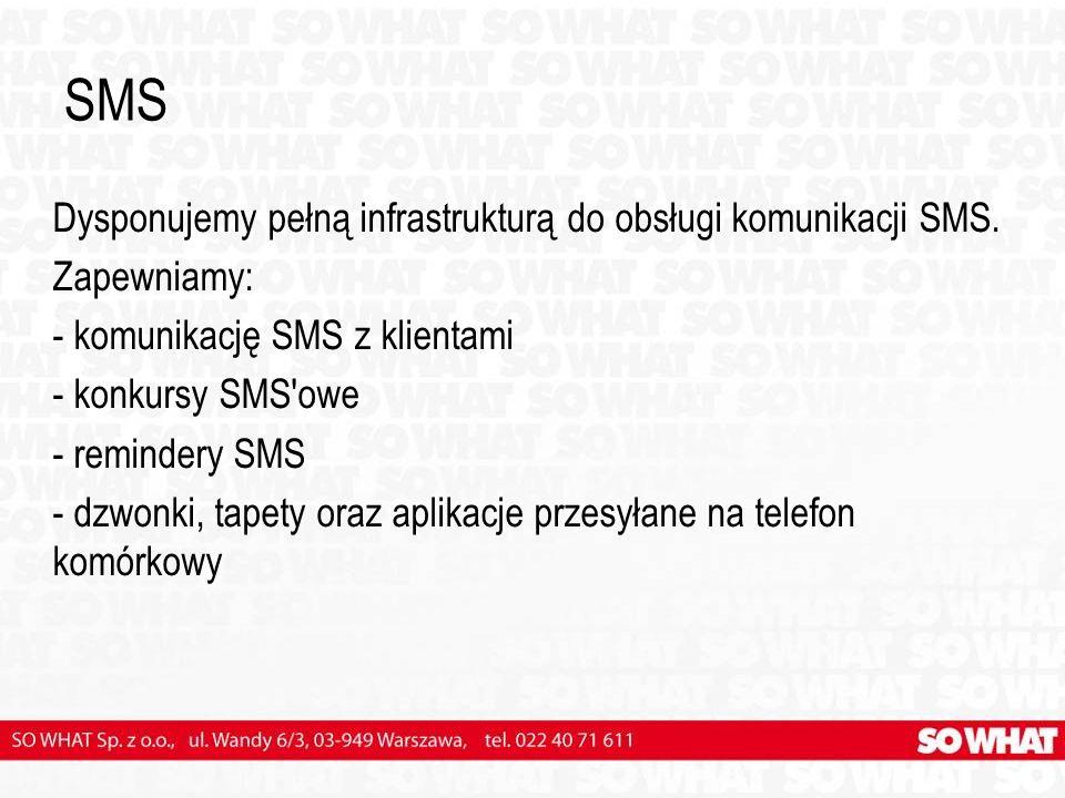 SMS Dysponujemy pełną infrastrukturą do obsługi komunikacji SMS.