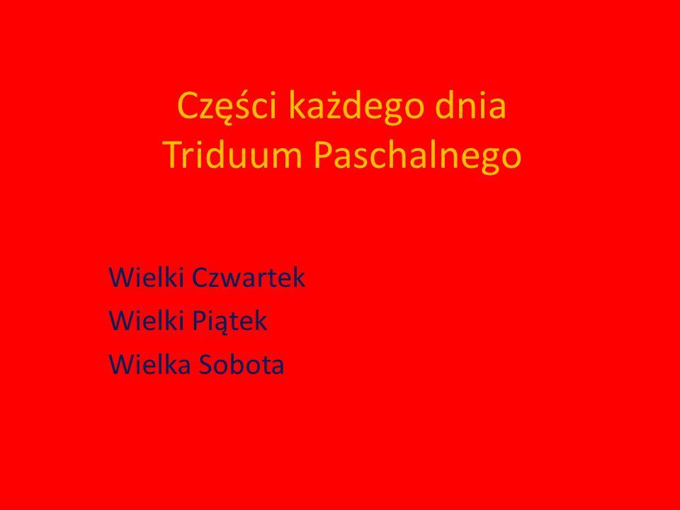 Części każdego dnia Triduum Paschalnego