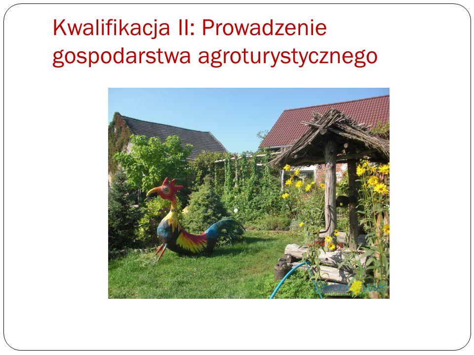 Kwalifikacja II: Prowadzenie gospodarstwa agroturystycznego