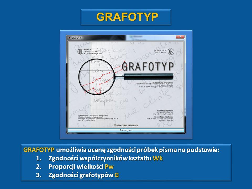 GRAFOTYP GRAFOTYP umożliwia ocenę zgodności próbek pisma na podstawie: