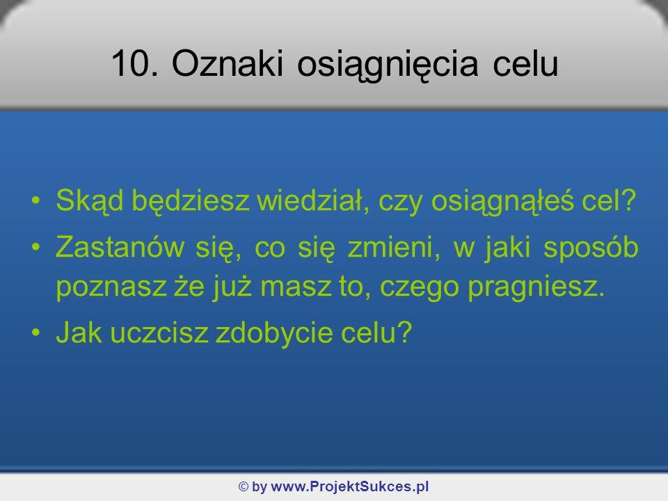 10. Oznaki osiągnięcia celu