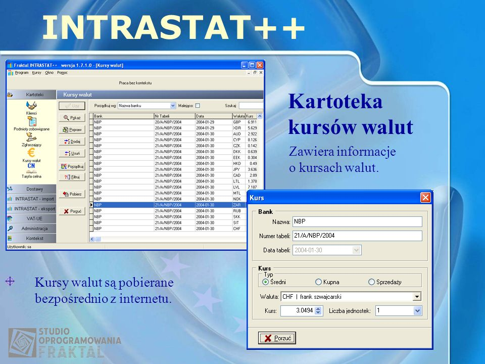 INTRASTAT++ Kartoteka kursów walut Zawiera informacje o kursach walut.