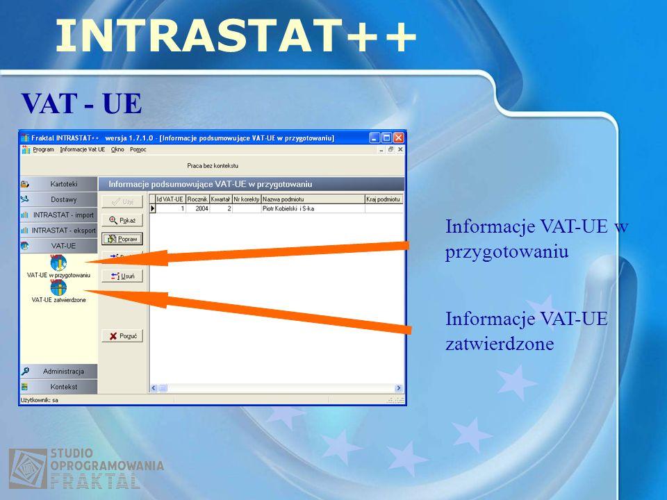 INTRASTAT++ VAT - UE Informacje VAT-UE w przygotowaniu