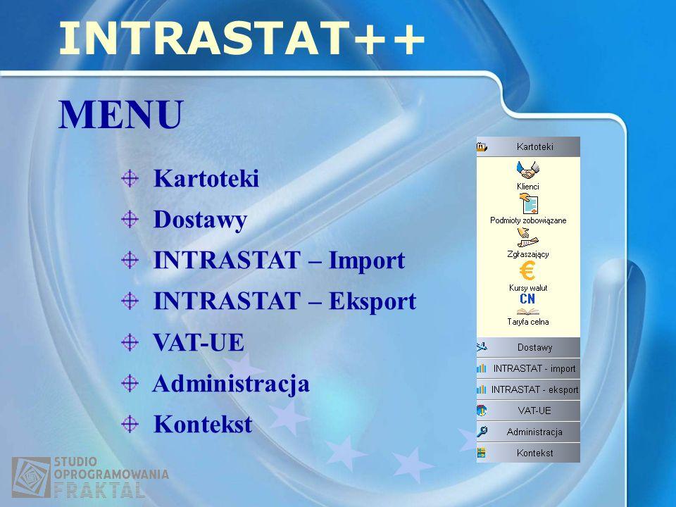 INTRASTAT++ MENU Kartoteki Dostawy INTRASTAT – Import
