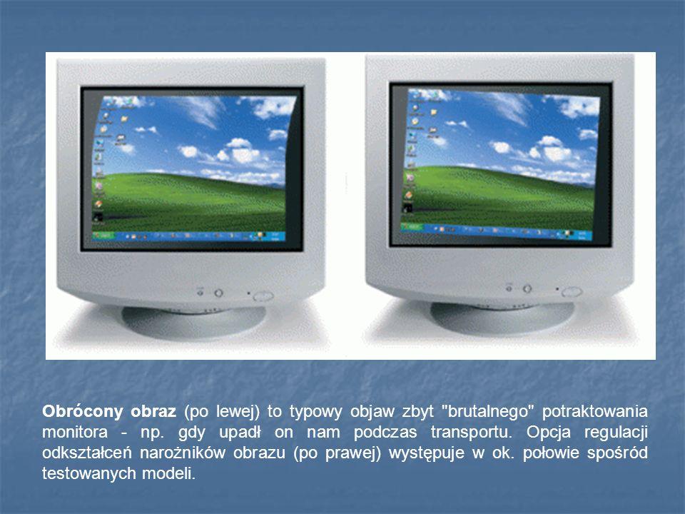 Obrócony obraz (po lewej) to typowy objaw zbyt brutalnego potraktowania monitora - np.