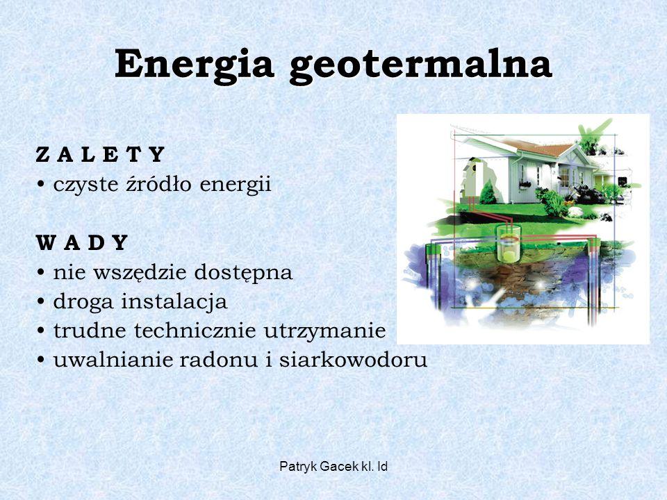 Energia geotermalna Z A L E T Y czyste źródło energii W A D Y