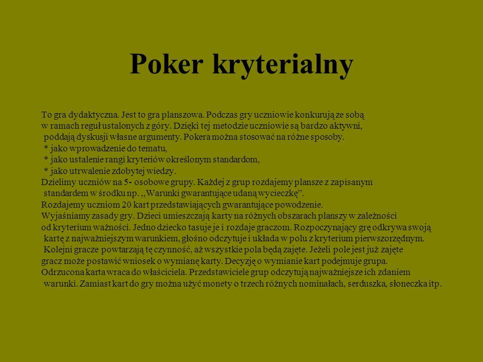 Poker kryterialny To gra dydaktyczna. Jest to gra planszowa. Podczas gry uczniowie konkurują ze sobą.