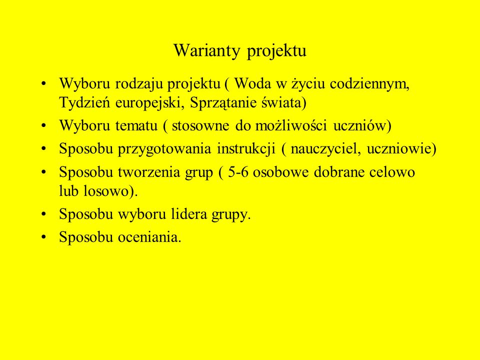 Warianty projektu Wyboru rodzaju projektu ( Woda w życiu codziennym, Tydzień europejski, Sprzątanie świata)