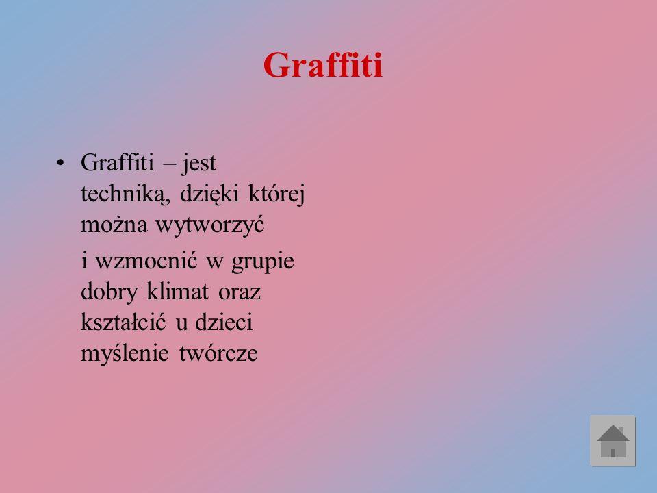 Graffiti Graffiti – jest techniką, dzięki której można wytworzyć