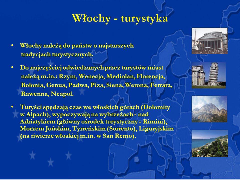 Włochy - turystyka Włochy należą do państw o najstarszych