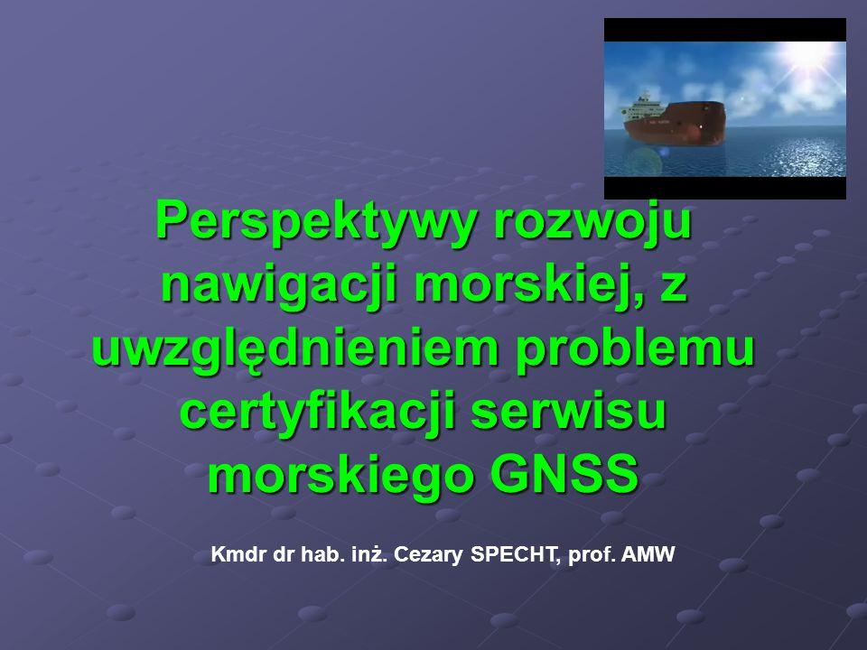 Perspektywy rozwoju nawigacji morskiej, z uwzględnieniem problemu certyfikacji serwisu morskiego GNSS