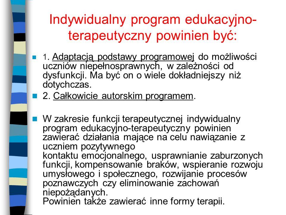 Indywidualny program edukacyjno-terapeutyczny powinien być: