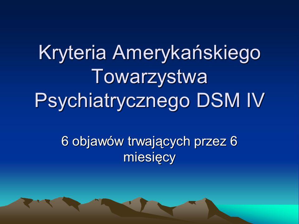 Kryteria Amerykańskiego Towarzystwa Psychiatrycznego DSM IV