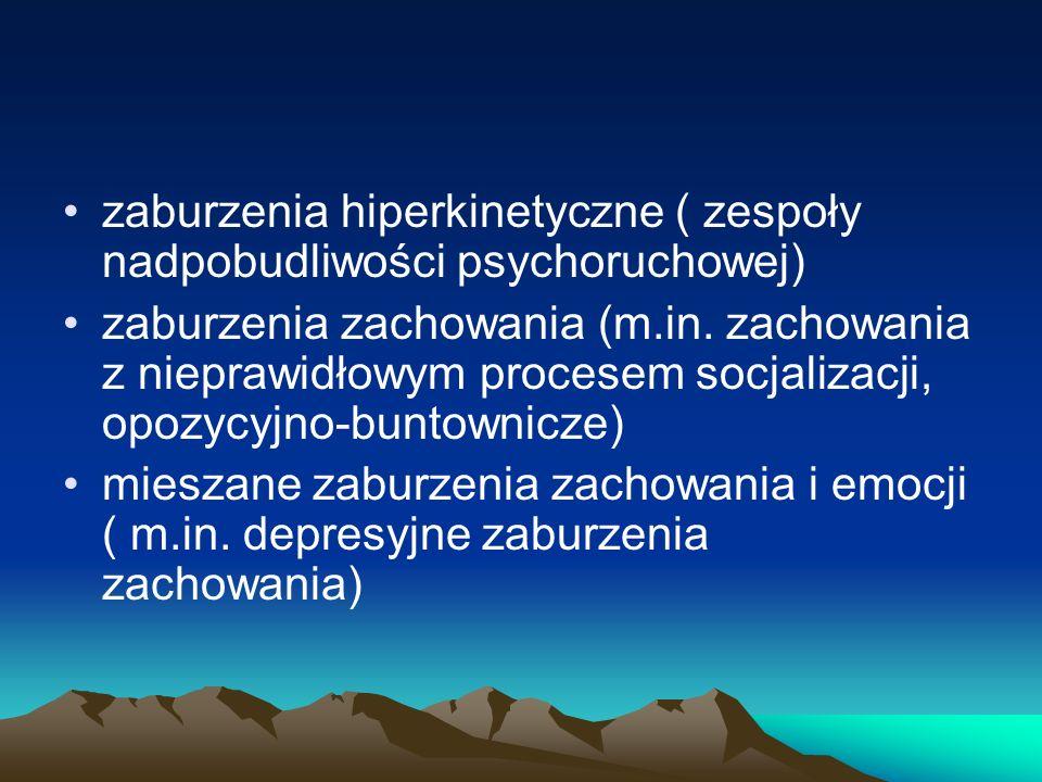 zaburzenia hiperkinetyczne ( zespoły nadpobudliwości psychoruchowej)