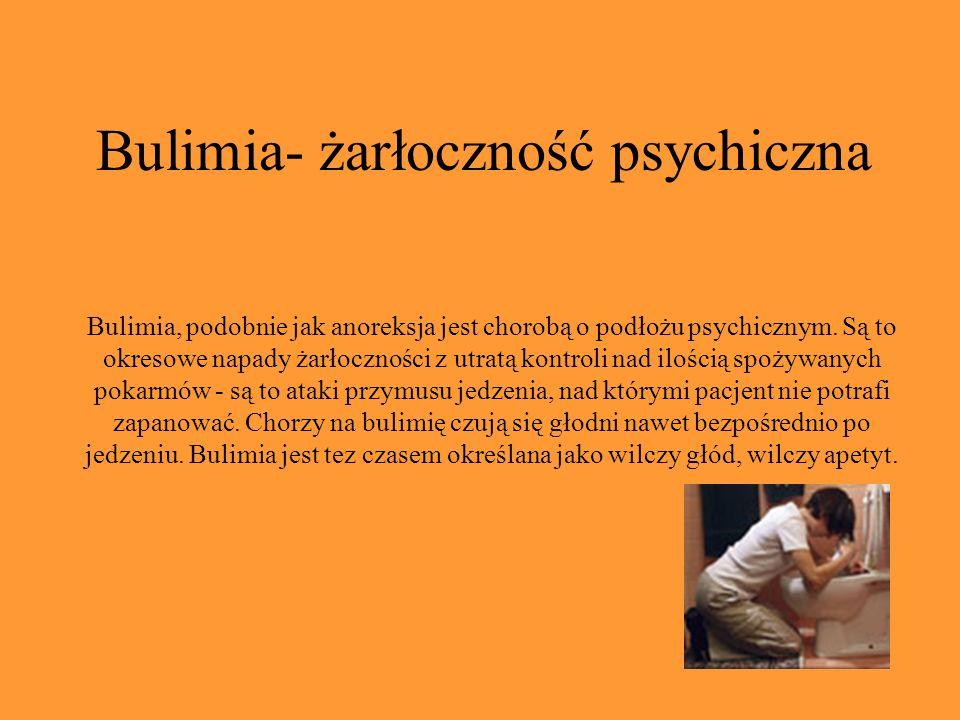 Bulimia- żarłoczność psychiczna