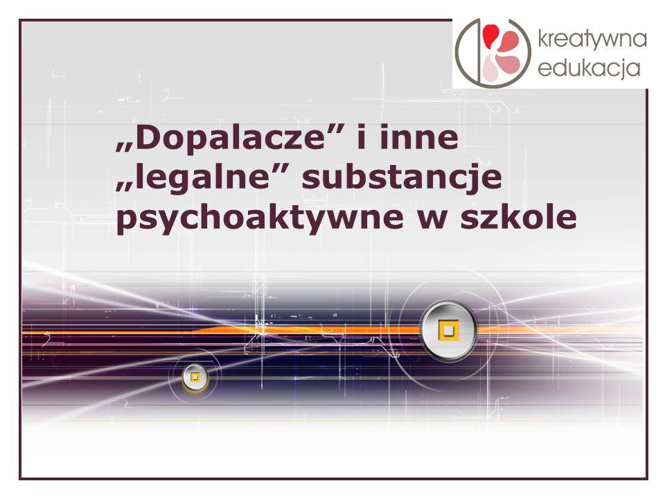 """""""Dopalacze i inne """"legalne substancje psychoaktywne w szkole"""