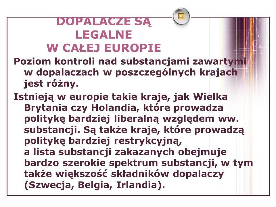 DOPALACZE SĄ LEGALNE W CAŁEJ EUROPIE